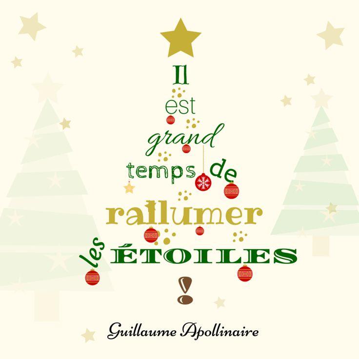 """""""Il est grand temps de rallumer les étoiles ! """" Guillaume Apollinaire #Noël #Citations"""