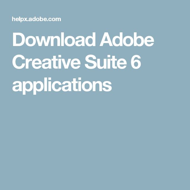 Download Adobe Creative Suite 6 applications