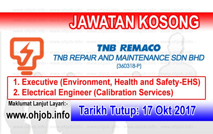 Jawatan Kosong TNB Repair and Maintenance (17 Oktober 2017)   Kerja Kosong TNB Repair and Maintenance Oktober 2017  Permohonan adalah dipelawa kepada warganegara Malaysia bagi mengisi kekosongan jawatan di TNB Repair and Maintenance Oktober 2017 seperti berikut:- 1. Executive (Environment Health and Safety-EHS) 2. Electrical Engineer (Calibration Services)  Tarikh Tutup Permohonan:- 17 Oktober 2017 Interested candidates with the relevant academic qualifications and experience are invited to fill in the Online Job Application Form attached to this advertisement and upload together with a comprehensive resume detailing personal career history and accomplishments (in chronological order) softcopy of certificates (Degree /Transcript and SPM) present and expected salary e-mail address contact telephone number as well as a recent passport-sized photograph.MAKLUMAT LANJUT JAWATAN KOSONGPERMOHONAN ONLINE via Ohjobs Jawatan Kosong