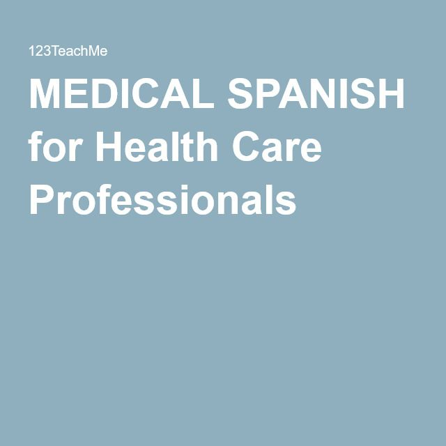 Beginning Spanish for Medical Professionals- Medical History