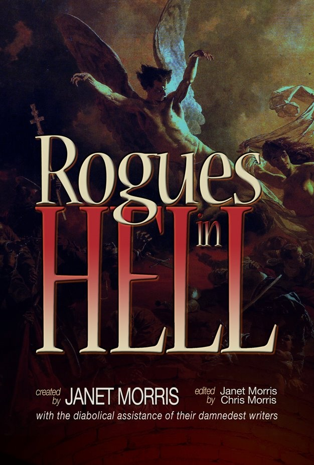 Rogues in Hell edited by Janet Morris  http://www.amazon.com/Rogues-Hell-Janet-Morris/dp/0985166878/ref=sr_1_1?ie=UTF8=1378174815=8-1=rogues+in+hell