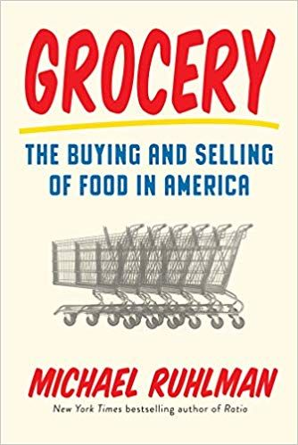 Grocery: The Buying and Selling of Food in America: Michael Ruhlman: 9781419723865: Amazon.com: Books