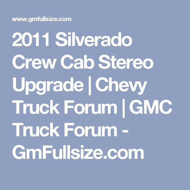 2011 Silverado Crew Cab Stereo Upgrade   Chevy Truck Forum   GMC Truck Forum - GmFullsize.com