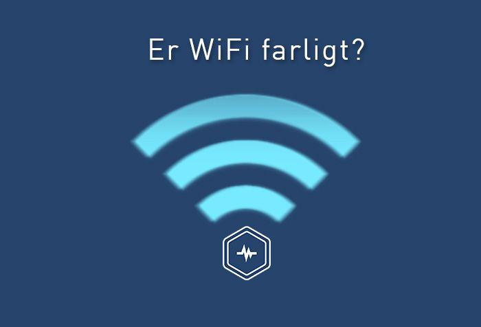 Er WiFi farligt?