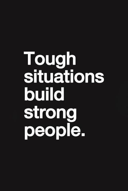Tough situations build strong people | Inspirational Quotes