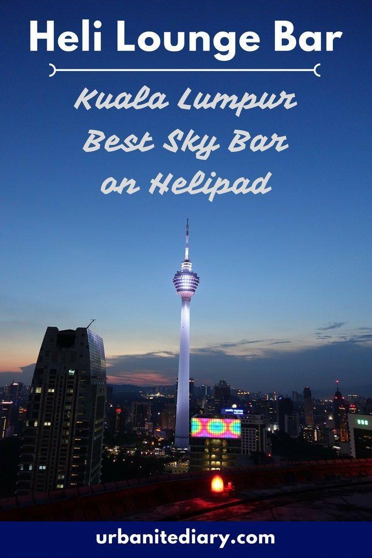 Heli Lounge Bar – The Helipad Bar in Kuala Lumpur - Best Bar in Kuala Lumpur for Sunset View