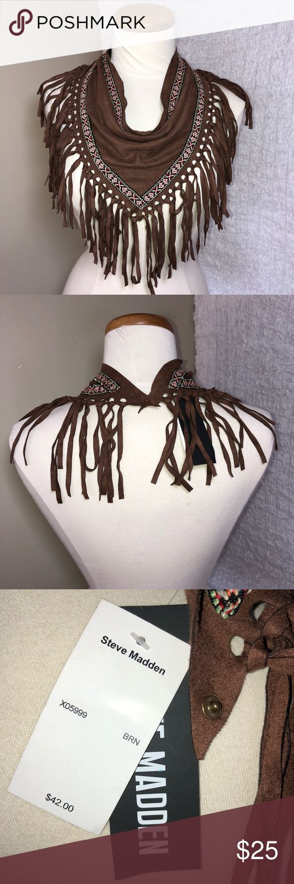 NWT Steve Madden brown suede fringe aztec scarfb This Steve Madden tribal brown suede fringe aztec scarf. Original price was $42. No flaws. NWT. Steve Madden Accessories Scarves & Wraps