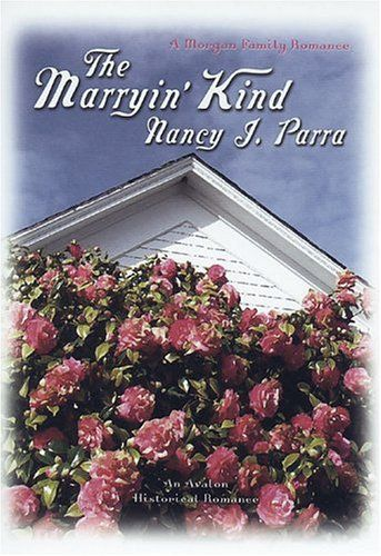 The Marryin' Kind (Morgan Brothers) by Nancy J. Parra. Used Book in Good Condition.