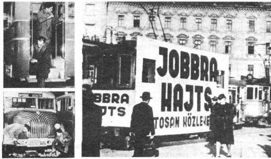 Magyarországon 1941-ben az áttérés két lépésben történt. Július 6-án hajnali 3-kor - Budapestet és környékét kivéve - az egész országban, november 9-én hajnali 3-kor pedig a fővárosban és környékén tértek át a jobboldali közlekedésre