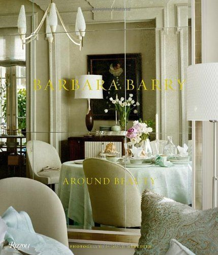 Barbara Barry Around Beauty David Meredith Dominique Browning Find This Pin And More On Interior Design Books