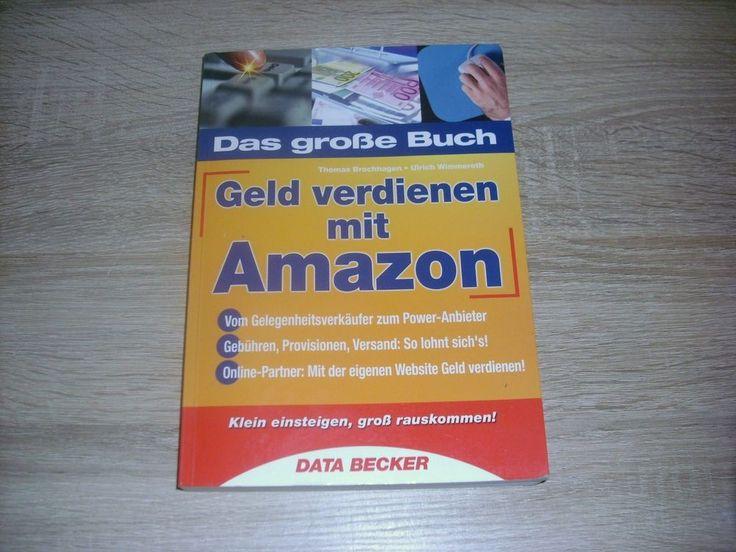 #Geld Verdienen mit #amazon Das Große #Buch Klein Einsteigen Groß Rauskommen