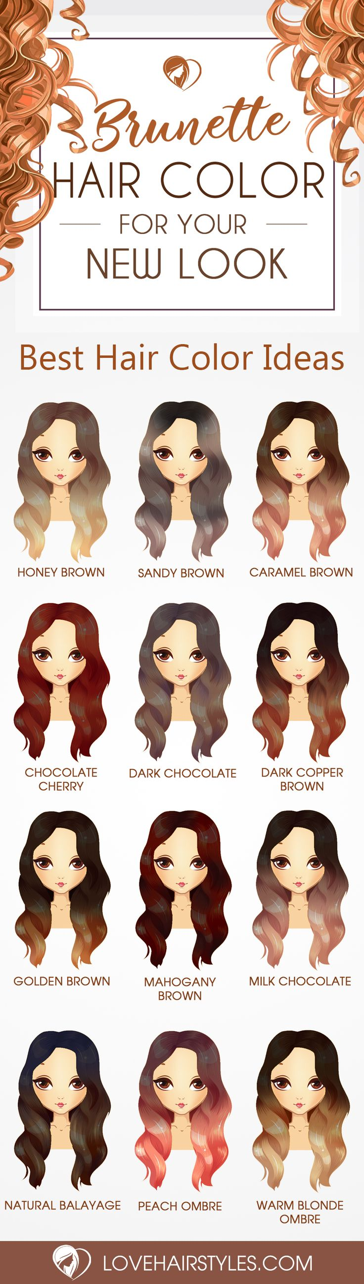 24 Beautiful Color Choices for Stunning Brunette Hair ❤ Beautiful Color Choices for Stunning Brunette Hair ❤ See more: http://lovehairstyles.com/brunette-hair-color-choices/Brunette hair tends to get overlooked, but it is really quite stunning. There are so many gorgeous rich and lush shades of brunette! From chestnut to honey brown to chocolate, the possibilities are unlimited!