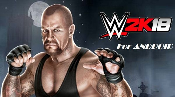 WWE 2K18 Apk for Android | Free Net Download | Wwe game