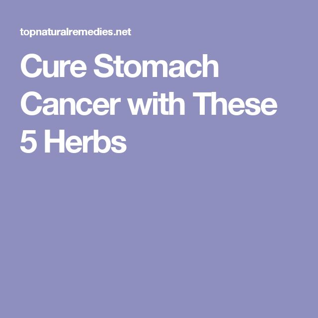 Cure Stomach Cancer with These 5 Herbs