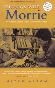 the true value of life in tuesdays with morrie by mitch albom Early life albom was born may 23 after the success of tuesdays with morrie, albom's next foray was in co-authored by mitch albom and jeffrey.