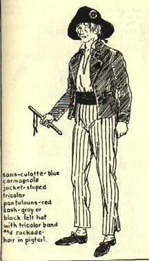 """Sans-culottes: meaning """"without knee breeches,"""" baggy, loose fitting trousers worn by members of the working class who were in support of the French Revolution. The Carmagnole jacket was an element of dress of the sans-culottes."""