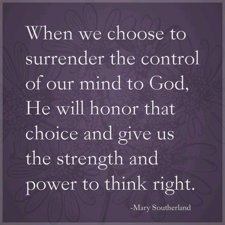 This is HUGE in affair recovery. Can't say that I have mastered it but when I do surrender it all, He has never let me down. I am my worst enemy.