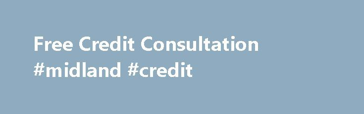 Free Credit Consultation #midland #credit http://remmont.com/free-credit-consultation-midland-credit/  #free credit repair # Request A Free Consultation Today Call 877.842.5215 today for a customized action plan. Key Credit Repair has helped thousands of consumers like you inexpensively repair their credit. We pride ourselves on a comprehensive approach and an extremely thorough free credit repair consultation that cannot be found at any other company today. Average 33% of questionable items…