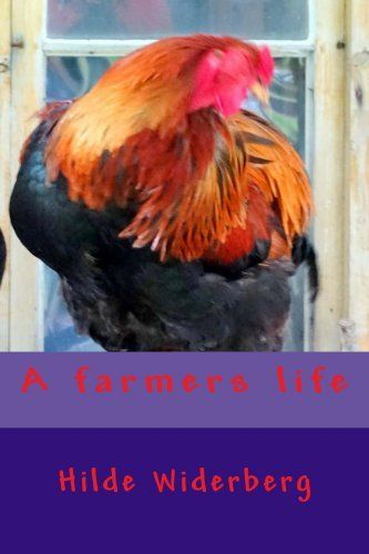 A farmers life by Hilde Widerberg, http://www.amazon.com/dp/B00IJ54LIK/ref=cm_sw_r_pi_dp_IN4ctb1FQMPSJ