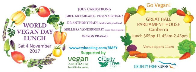 There's going to be a world vegan day lunch at Parliament House in Australia this year!