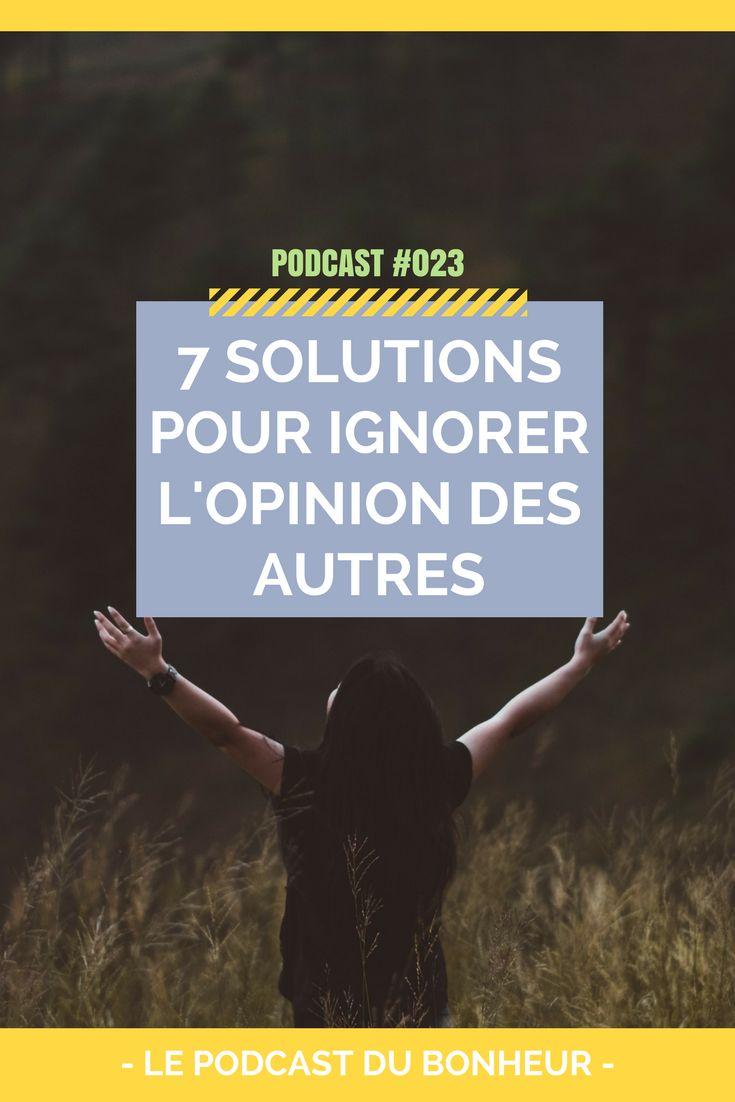 Si tu as tendance, toi aussi, à laisser l'opinion des autres te gâcher la vie, alors écoute ce podcast, je te propose des solutions concrètes à ton problème : 7 solutions pour 7 raisons.