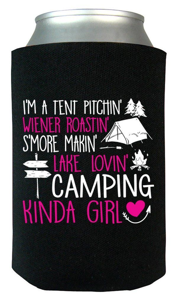 I am a Tenting Kinda Lady Can Cooler. A enjoyable can cooler for lovers of tenting and …
