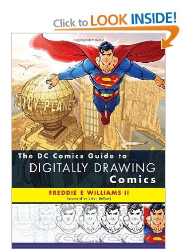 The DC Comics Guide to Digitally Drawing Comics: Amazon.co.uk: Brian Bolland, Freddie E. Williams: Books