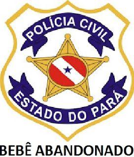 POLÍCIA DO PARÁ                                 Ao Alcance de Todos!: POLÍCIA CIVIL LOCALIZA BEBÊ RECÉM-NASCIDO ABANDONA...