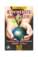 Il Sentiero della Terra  Azioni e riti per aiutare madre natura  di Starhawk  Editore: Macro Edizioni