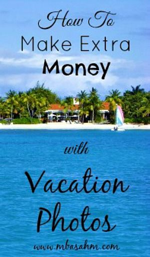 How to Make Extra Money with Vacation Photos
