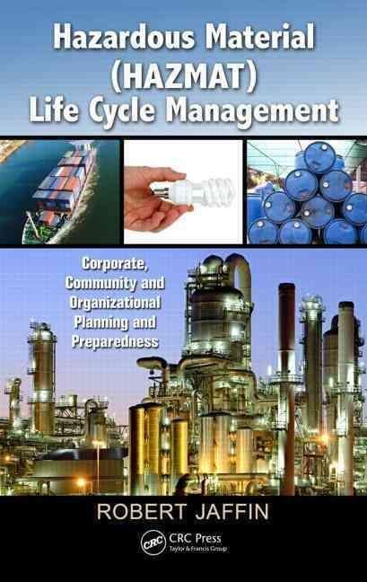Hazardous Material Hazmat Life Cycle Management: Corporate, Community, and Organizational Planning and Preparedness