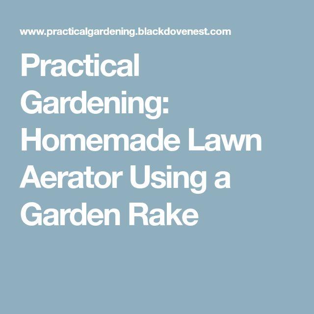 Practical Gardening: Homemade Lawn Aerator Using a Garden Rake