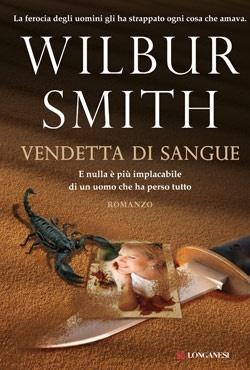 VENDETTA DI SANGUE di Wilbur Smith
