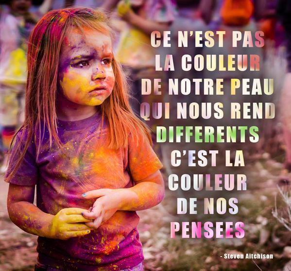 ce n'est pas la couleur de notre peau qui nous rend différents, c'est la couleur de nos pensées