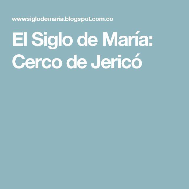 El Siglo de María: Cerco de Jericó