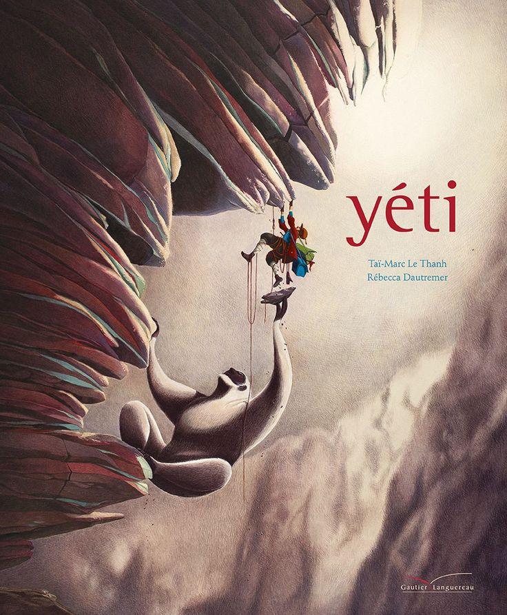 Yéti – Taï-Marc Le Thanh & Rébecca Dautremer | Au milieu des livres