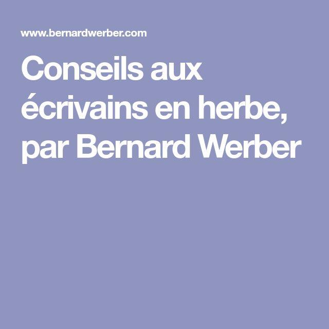 Conseils aux écrivains en herbe, par Bernard Werber