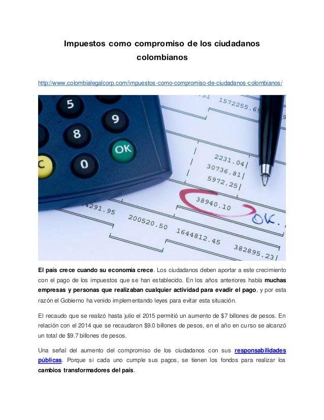 Impuestos como compromiso de los ciudadanos colombianos http://www.colombialegalcorp.com/impuestos-como-compromiso-de-ciud...