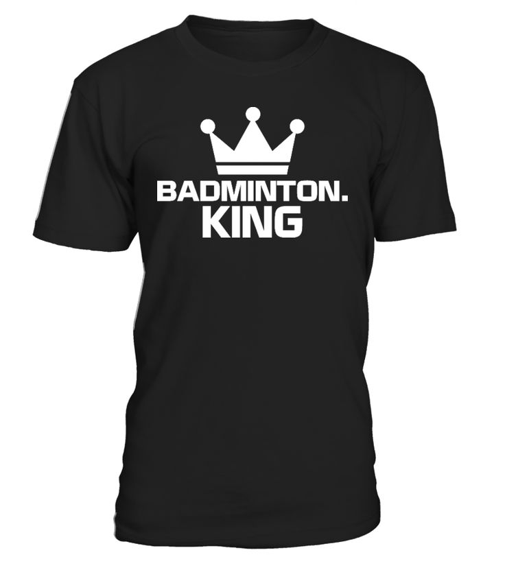 badminton kings  Funny Badminton T-shirt, Best Badminton T-shirt