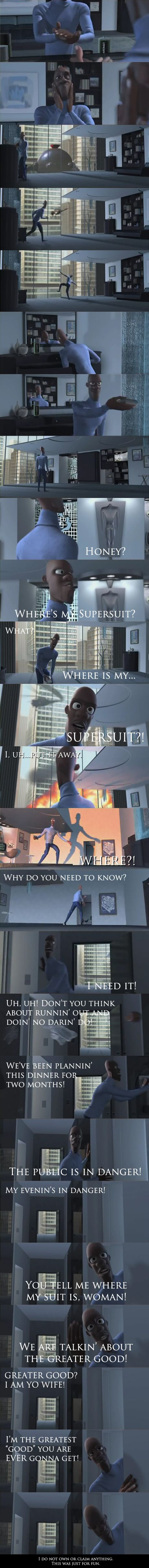 """WHERE'S MY SUPERSUIT?!--funniest scene in """"The Incredibles!"""" what made it so funny was Samuel L. Jackson's and the lady's voices. soooooo perfect!"""