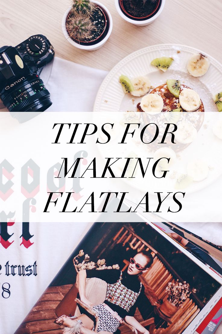 TIPS   Tips For Making Flatlays