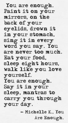 You are enough ~ Michelle K