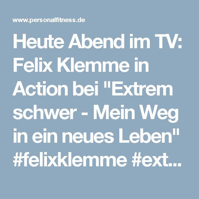 """Heute Abend im TV: Felix Klemme in Action bei """"Extrem schwer - Mein Weg in ein neues Leben""""  #felixklemme #extremschwer #abnehmen #personalfitness"""
