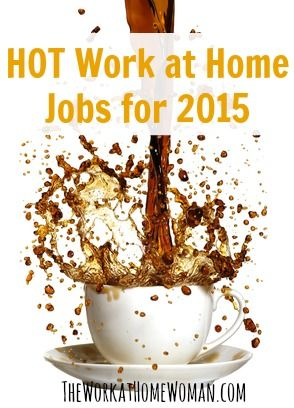 Hot Work at Home Jobs for 2015 | The Work at Home Woman