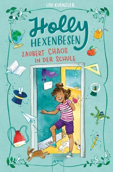 Holly Hexenbesen (2). Holly Hexenbesen zaubert Chaos in der Schule - Lou Kuenzler