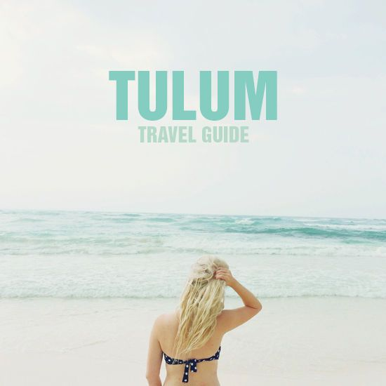 tulum, mexico travel guide. i want to slip into these pictures right this second.
