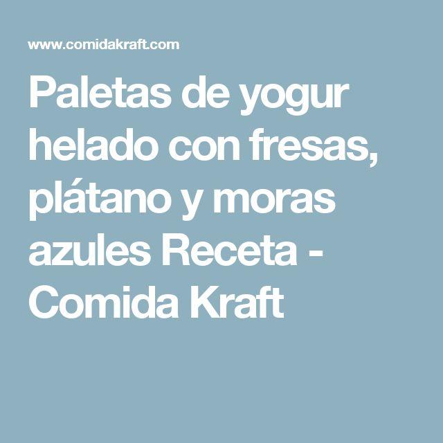 Paletas de yogur helado con fresas, plátano y moras azules Receta - Comida Kraft
