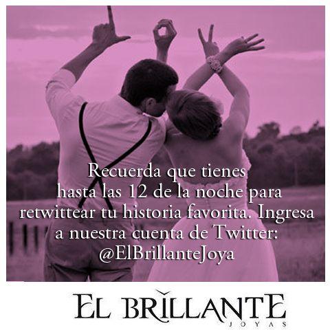 Recuerda que tienes  hasta las 12 de la noche para retwittear tu historia favorita. Ingresa a nuestra cuenta de Twitter: @ElBrillanteJoya
