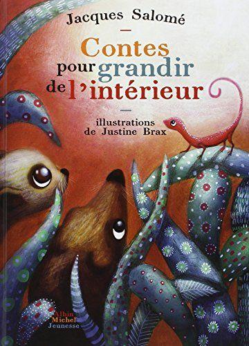 Contes pour grandir de l'intérieur de Justine Brax http://www.amazon.fr/dp/2226255303/ref=cm_sw_r_pi_dp_PVGbvb1J57DTX