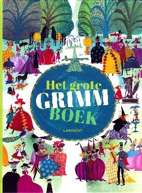Het grote Grimmboek - De gebroeders Grimm